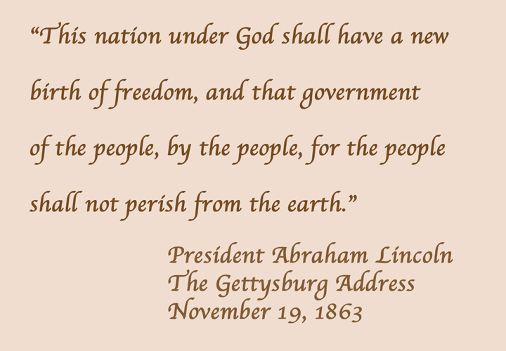 A key passage from the Gettysburg Address, delivered by President Abraham Lincoln on November 19, 1863 during the Civil War.